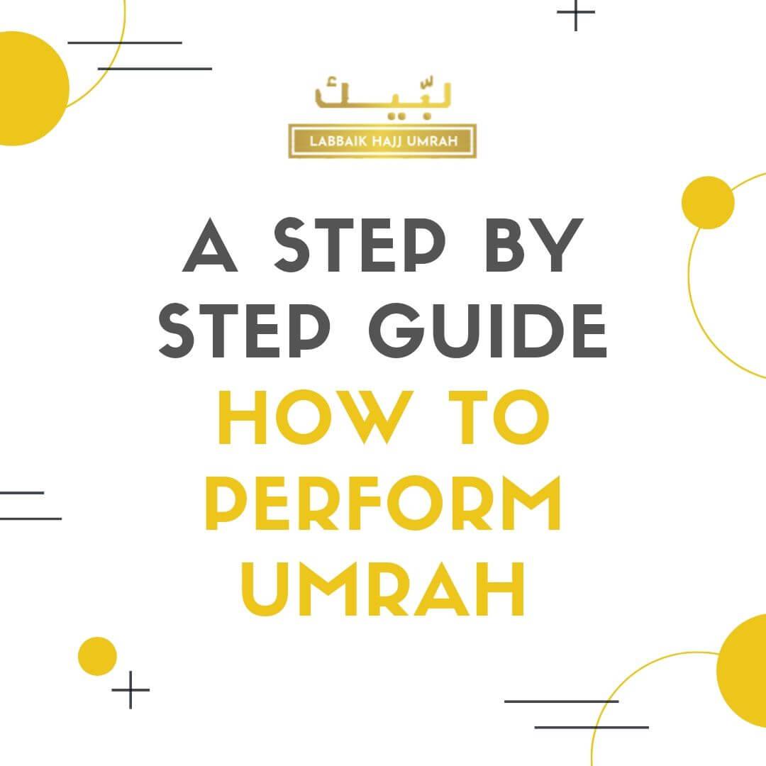 A Step By Step Guide How To Perform Umrah