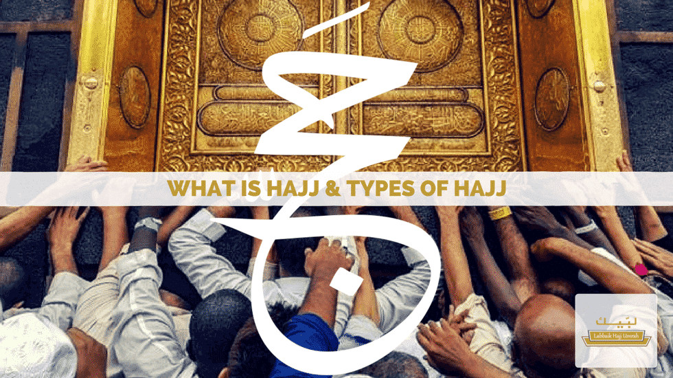 what is hajj & types of hajj