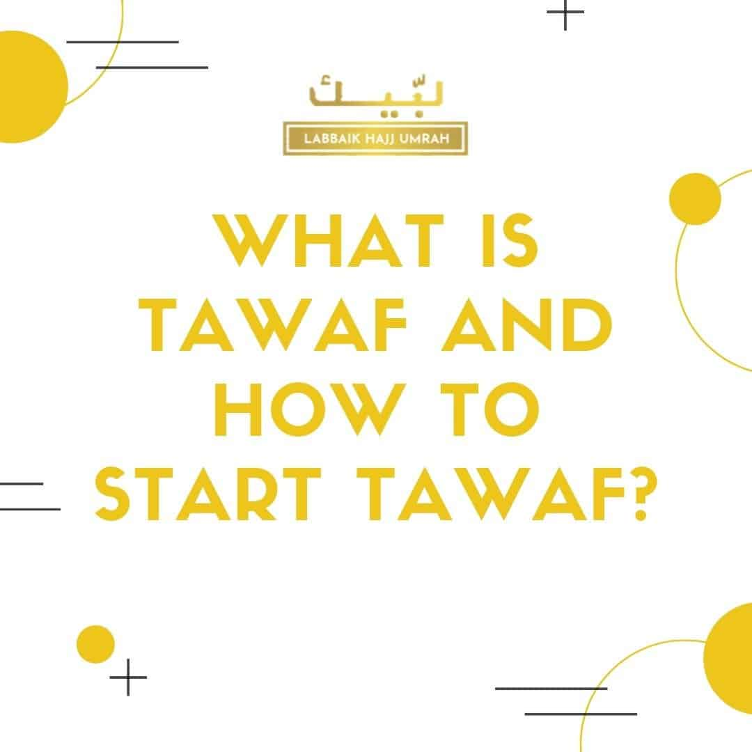What is Tawaf and how to start Tawaf