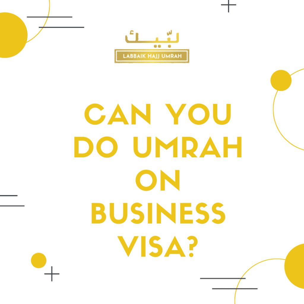 Do Umrah on Business visa