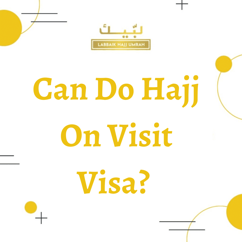 can do hajj on visit visa?
