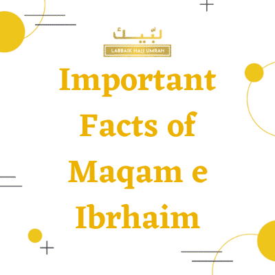 Important Facts of Maqam e Ibrahim