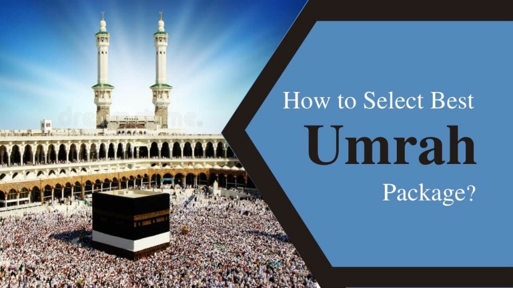 How to Select Best Umrah Package